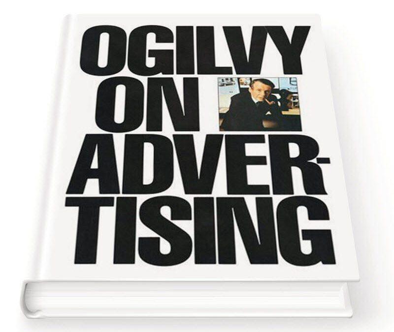 10 Ogilvy Advertising Secrets that Still Work in 2021
