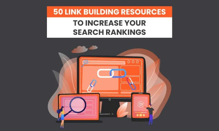 50+ Incredible Link Building Resources to Increase Your Search Rankings